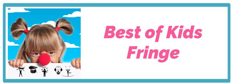 Best of Kids Fringe