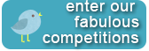 Enter Our Fabulous Competitions